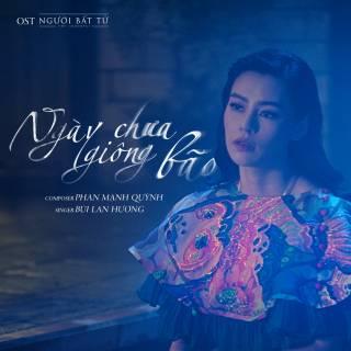 Ngày Chưa Giông Bão (OST Người Bất Tử)