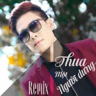 Thua Một Người Dưng (Remix)