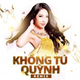 Khổng Tú Quỳnh Remix 2015