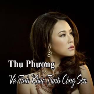 Thu Phương Và Tình Khúc Trịnh Công Sơn