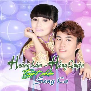 Tuyệt Phẩm Song Ca: Hoàng Lâm - Hồng Quyên