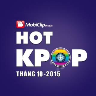 Nhạc Hot K-pop Tháng 10/2015