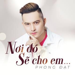 Nơi Đó Sẽ Cho Em (Single)