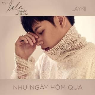 Như Ngày Hôm Qua (LaLa: Hãy Để Em Yêu Anh OST) (Single)