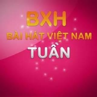 BXH Tuần - Bài hát Việt