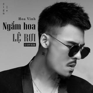 Ngắm Hoa Lệ Rơi (Cover) (Single)