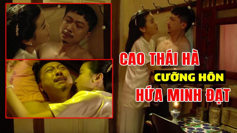 Lộ cảnh Cao Thái Hà cưỡng hôn Hứa Minh Đạt trên giường