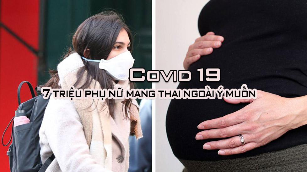 Covid -19 có thể khiến 7 triệu phụ nữ mang thai ngoài ý muốn