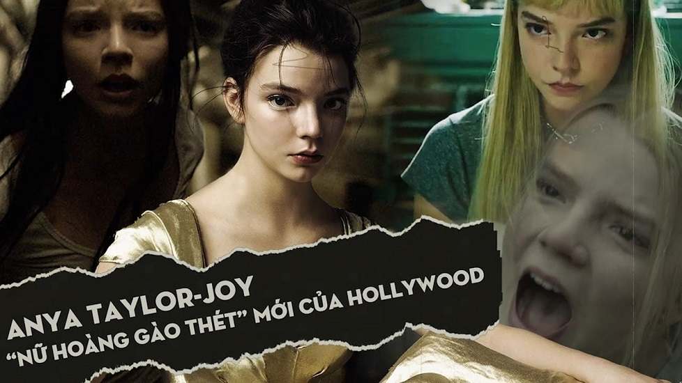 """Anya Taylor-Joy: """"Nữ hoàng gào thét"""" mới của Hollywood"""