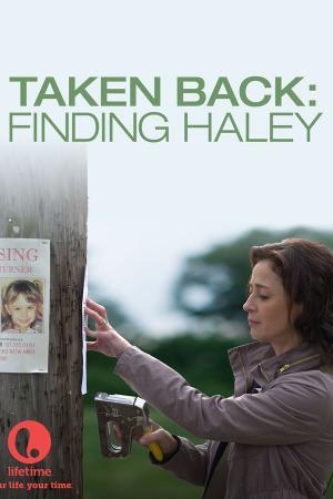 Đi tìm Haley - Taken Back: Finding Haley