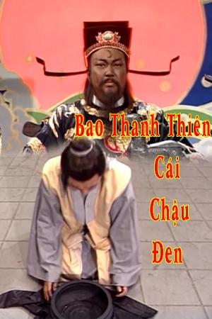 Bao Thanh Thiên: Cái Chậu Đen