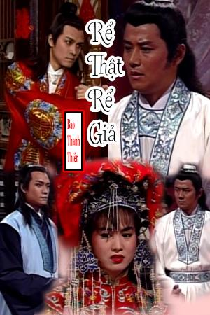 Bao Thanh Thiên: Rể Thật Rể Giả