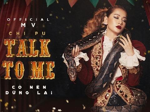 Chi Pu lột xác đầy ma mị và gợi cảm trong MV mới ''Talk to me''