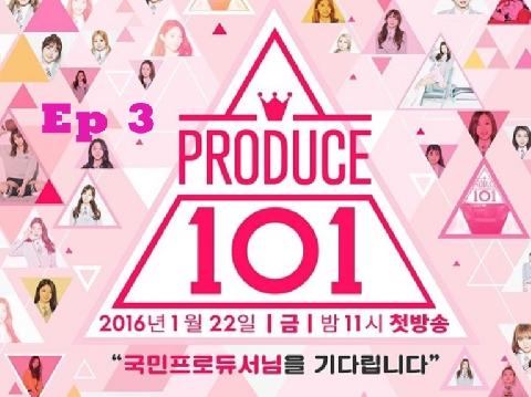 Produce 101 vietsub mùa 1 - tập 3 - phần 3