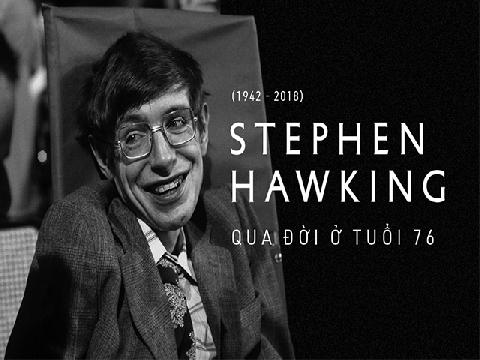 'Vua vật lý' Stephen Hawking đã qua đời ở tuổi 76