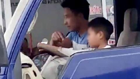 Kinh hãi Chú ruột cho cháu 10 tuổi lái ôtô tải trên phố