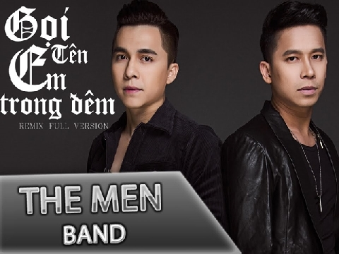 Gọi Tên Em Trong Đêm - The Men