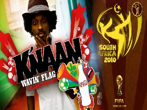 Ca khúc World Cup 2010: Wavin' Flag - K'naan