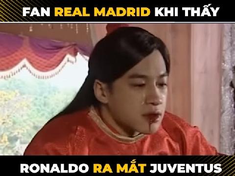 Hài: Fan Real Madrid khi thấy Ronaldo ra mắt Juventus!