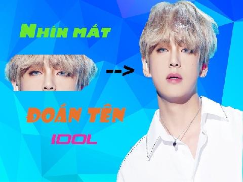 Dám chơi không?: Nhìn mắt đoán tên idol