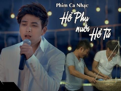 Phim ca nhạc: Hổ phụ nuôi hổ tử - Hồ Quang Hiếu