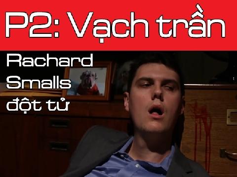 Richard Smalls đột tử - Tập 2: Vén màn bí ẩn