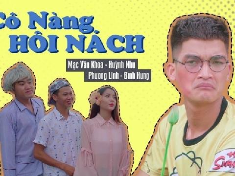 [Phim ca nhạc] Cô Nàng Hôi Nách - Mạc Văn Khoa