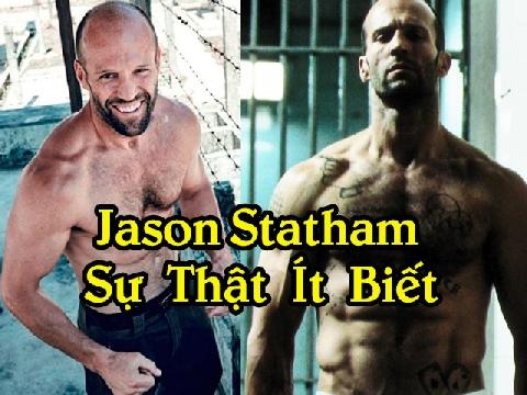 Jason Statham: Gã bán hàng rong và 6 sự thật ít biết