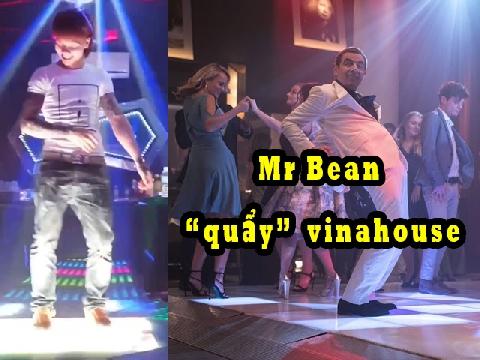 Chết cười: Mr Bean 'quẩy' Vinahouse ăn đứt Khá Bảnh