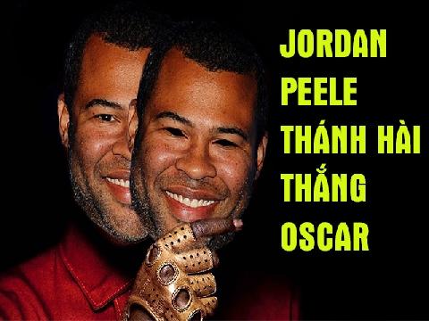 Jordan Peele: Cha đẻ của 'Get Out' và 'Us', thánh hài nhận giải Oscar