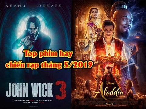 Top phim hay chiếu rạp tháng 5/2019