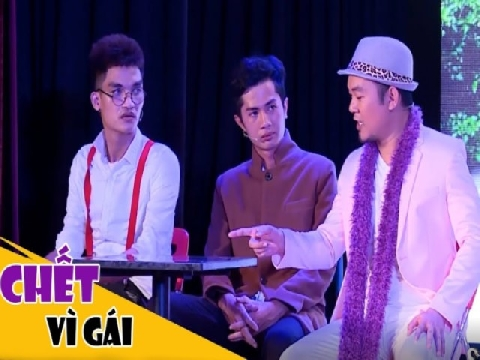 Hài 2019 Chết Vì Gái - Long Đẹp Trai, Mạc Văn Khoa, Huỳnh Phương