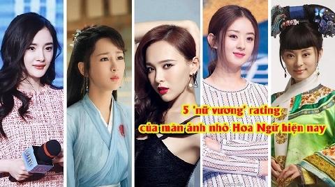 5 nữ vương bảo chứng rating của màn ảnh nhỏ Hoa ngữ