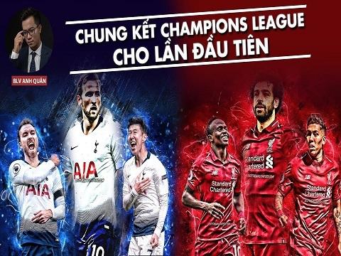 Chung kết Champions League 2018/19: CHO LẦN ĐẦU TIÊN