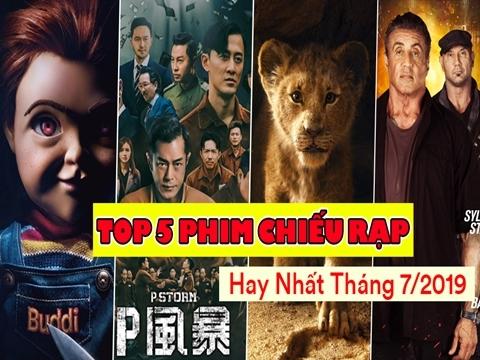Top 5 phim chiếu rạp hay nhất tháng 7/2019
