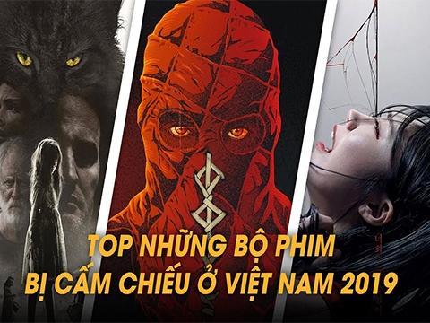 Những phim bị cấm chiếu tại Việt Nam nửa đầu năm 2019