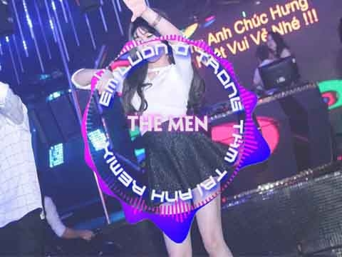 Em Luôn Ở Trong Tâm Trí Anh (Remix) – The Men