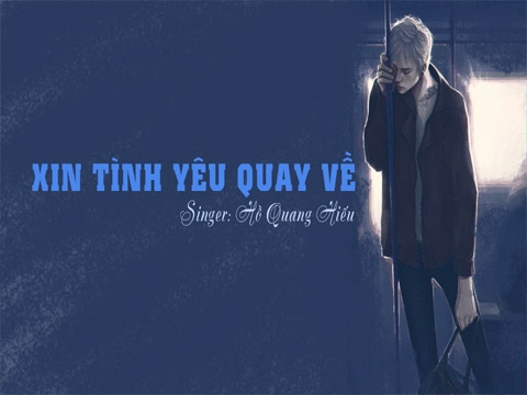 Xin tình yêu quay về (lyric) - Hồ Quang Hiếu