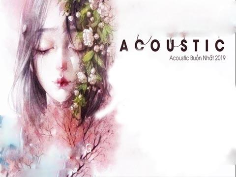 Nghe Là Rơi Nước Mắt - Acoustic Buồn Nhất