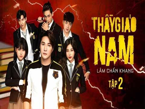 THẦY GIÁO NAM - Lâm Chấn Khang (2)