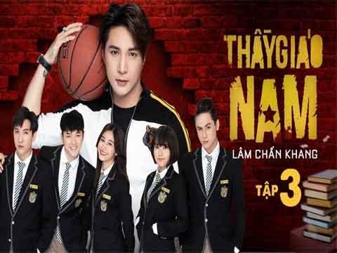 THẦY GIÁO NAM - Lâm Chấn Khang (3)