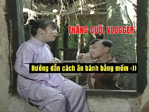 Vlogger đầu tiên của Việt Nam: Hướng dẫn ăn bánh bằng mồm