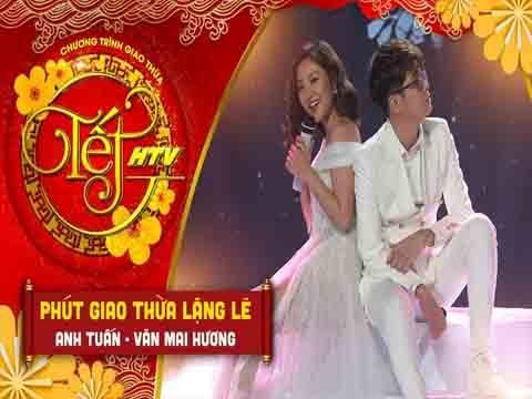 Phút Giao Thừa Lặng Lẽ - Bùi Anh Tuấn, Văn Mai Hương