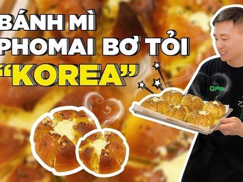 ''Hot dad'' Kiên Hoàng làm bánh mỳ bơ tỏi phô mai Hàn siêu hit nhìn là thèm