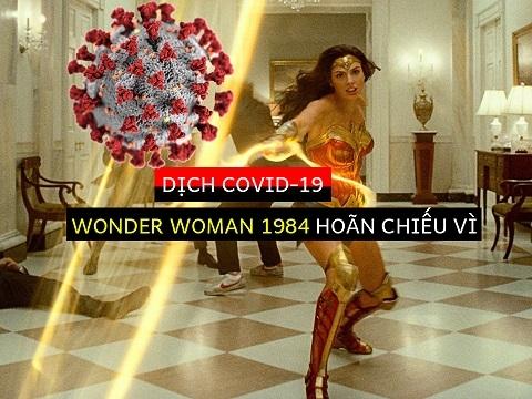 Bom tấn siêu anh hùng 'Wonder Woman 1984' hoãn chiếu vì dịch Covid-19