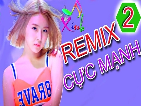 EDM Remix gái xinh phê cực đỉnh
