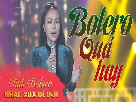 Tuyển chọn Bolero với những ca khúc để đời