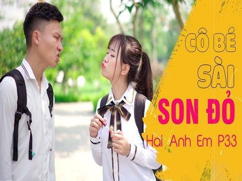 Hài học đường: Hai Anh Em Phần 33 - Cô Bé Sài Son Đỏ