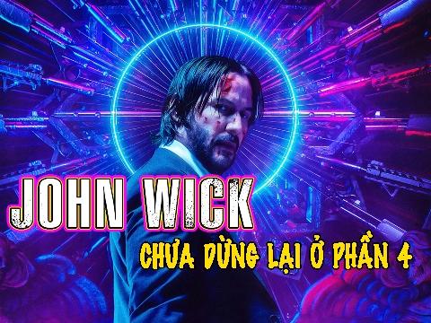 Vũ trụ 'John Wick' chưa dừng lại ở phần 4