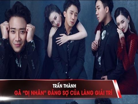 Trấn Thành: Gã 'dị nhân' đáng sợ của làng giải trí Việt